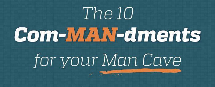 10 Commandments for Man Caves