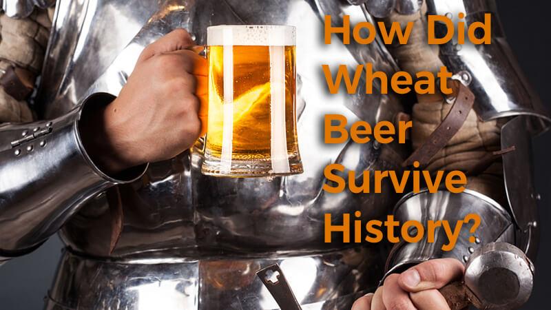 How Did Wheat Beer Survive History?