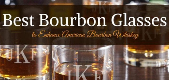23 Best Bourbon Glasses to Enhance Your American Whiskey