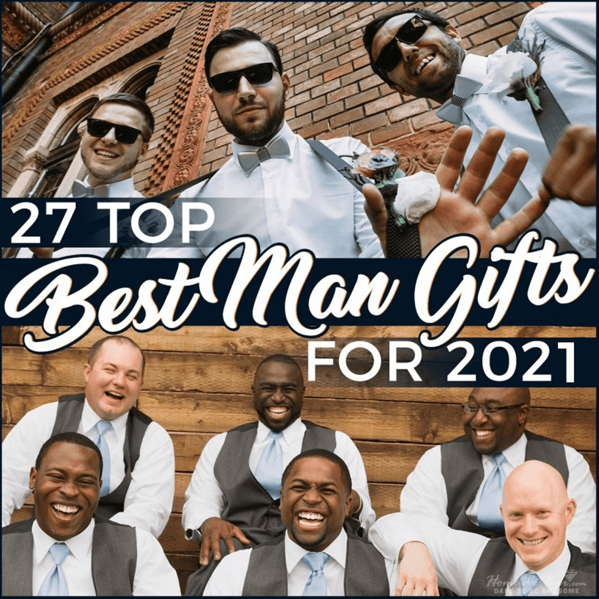 27 Top Best Man Gifts for 2021