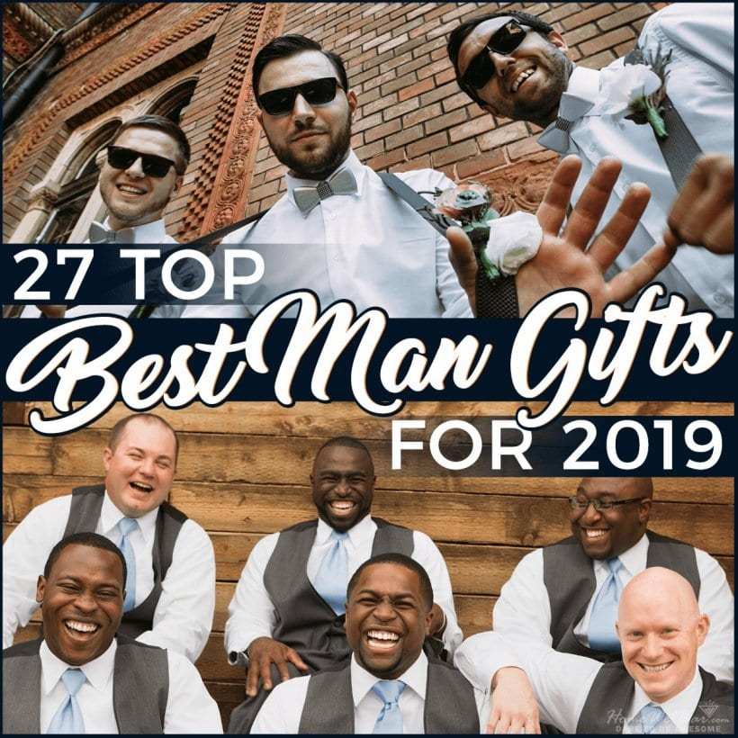 27 Top Best Man Gifts for 2019