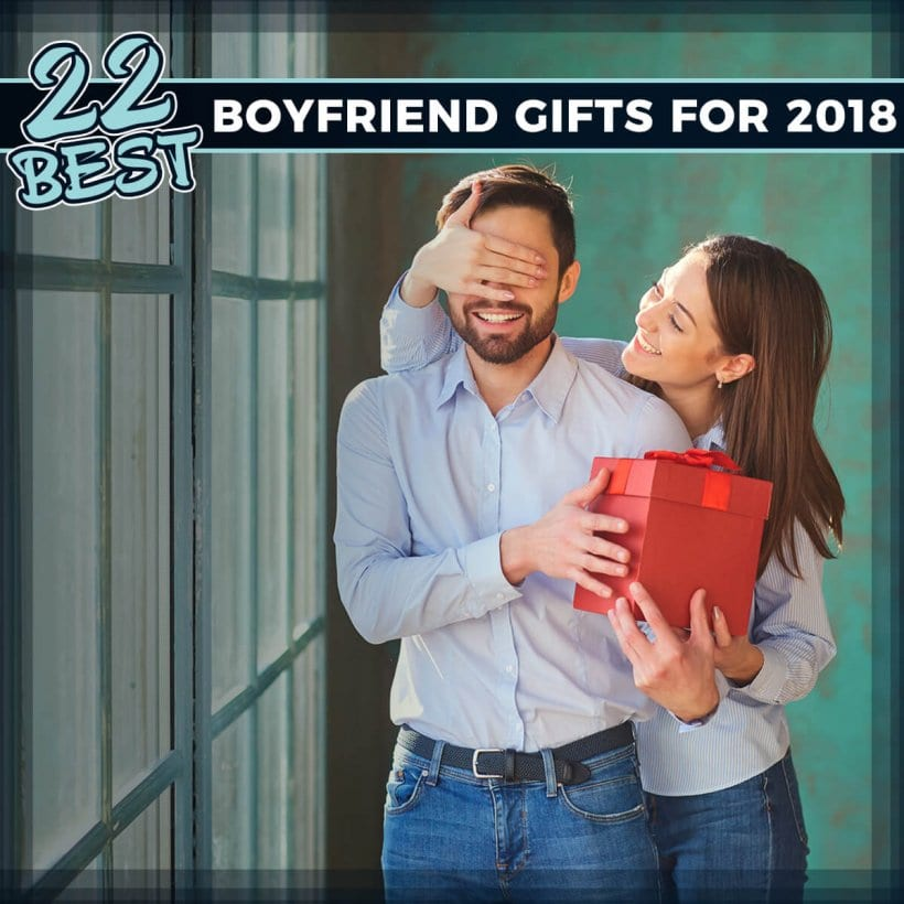 22 Best Boyfriend Gifts For 2018