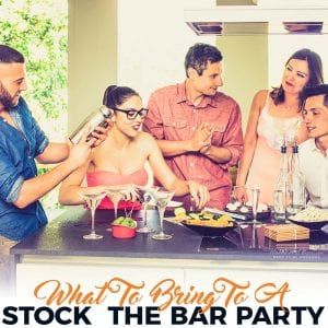 What to Bring to a Stock the Bar Party