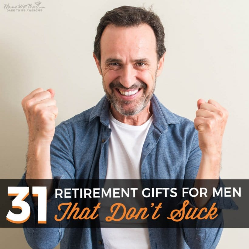 31 Retirement Gifts for Men - That Don't Suck