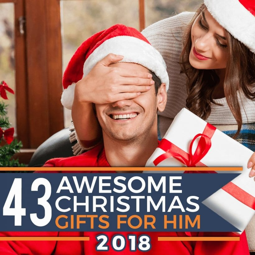 43 Awesome Christmas Gifts for Him 2018