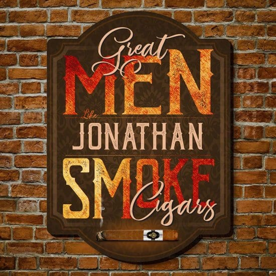 Great Men Smoke Cigars Personalized Sign