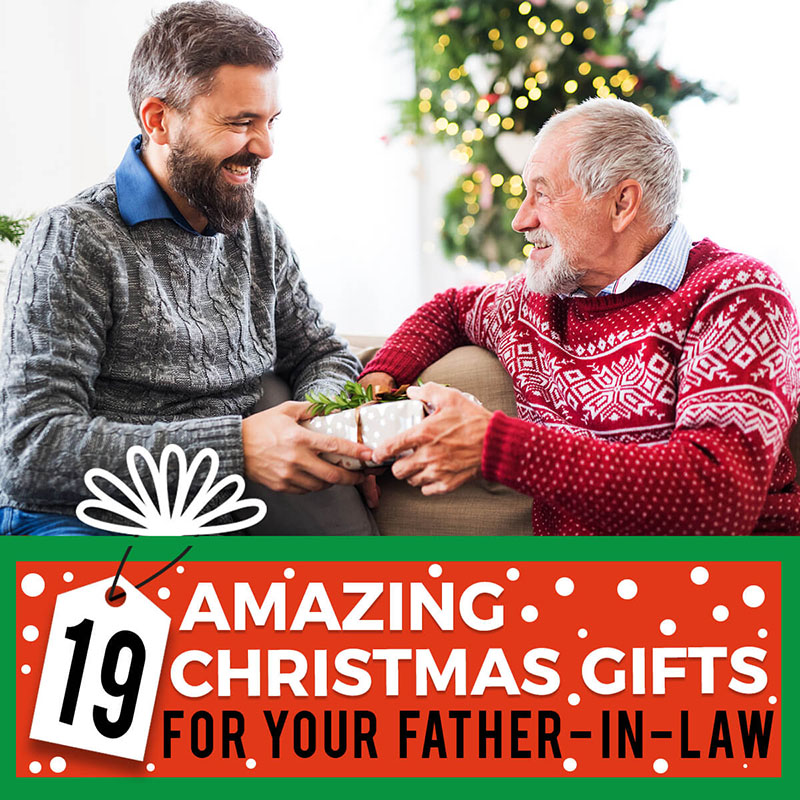 19 Amazing Christmas Gifts for your Father-In-Law