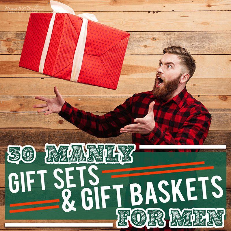 30 Manly Gift Sets & Gift Baskets for Men