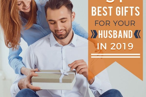 31 Best Gifts for Your Husband in 2019