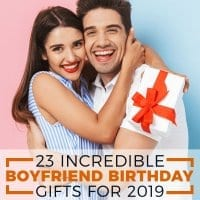 23 Incredible Boyfriend Birthday Gifts for 2019