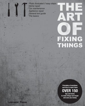Art of Fixing Things Book