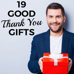 19 Good Thank You Gifts