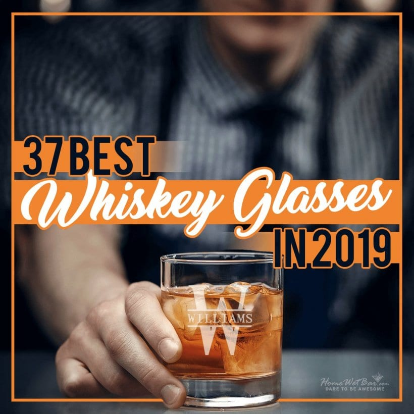 37 Best Whiskey Glasses in 2019