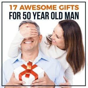 17 Awesome Gifts for 50 Year Old Man