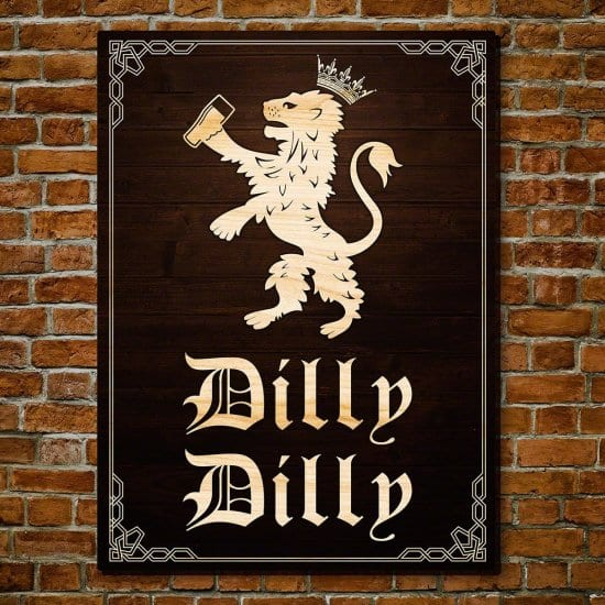 Dilly Dilly Sign