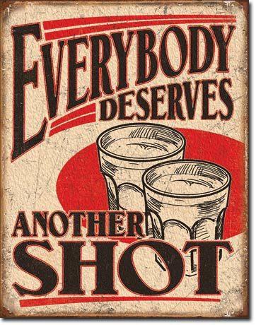 Everyone Deserves A Shot Sign