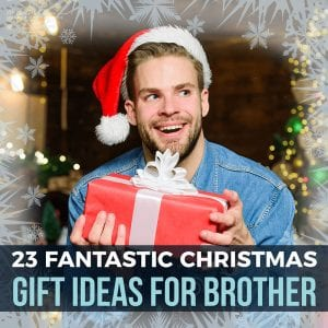 23 Fantastic Christmas Gift Ideas for Brother