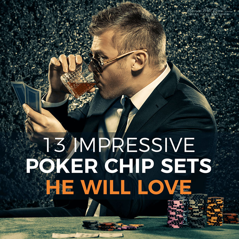 13 Impressive Poker Chip Sets He Will Love