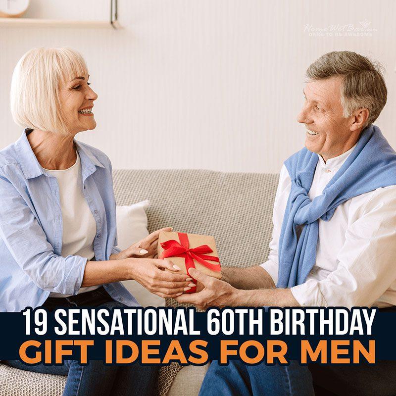19 Sensational 60th Birthday Gift Ideas for Men