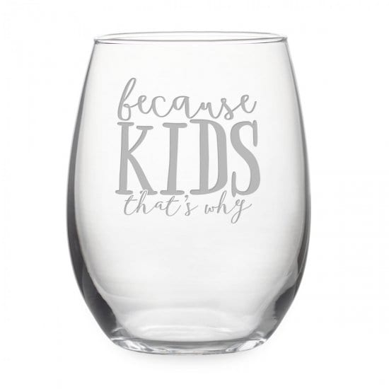 Because Kids Wine Tumbler