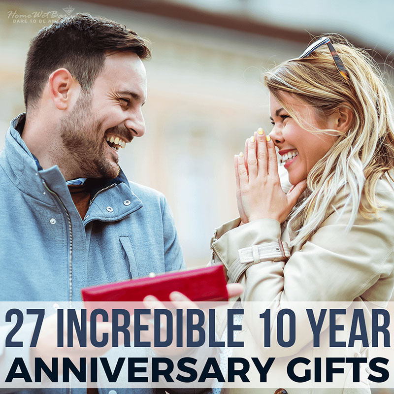 27 Incredible 10 Year Anniversary Gifts