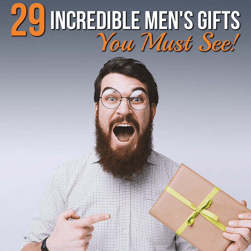29 Incredible Men's Gifts You Must See