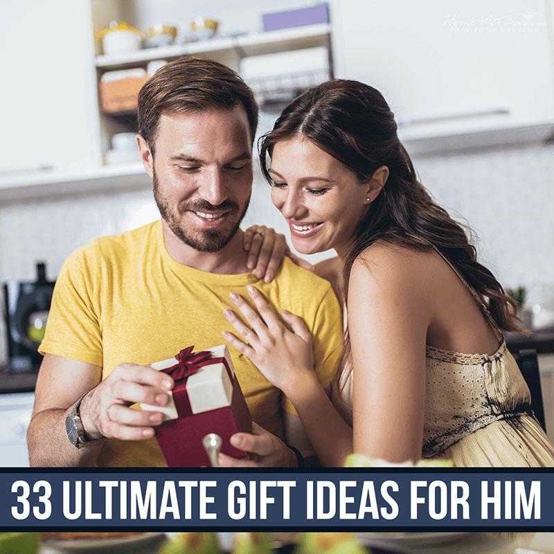 33 Ultimate Gift Ideas for Him