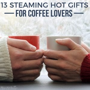 13 Steaming Hot Gifts for Coffee Lovers