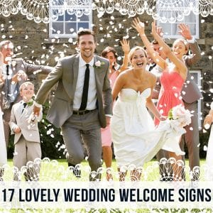 17 Lovely Wedding Welcome Signs