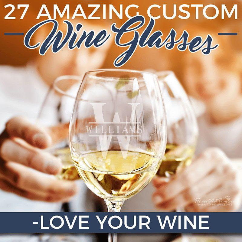 27 Amazing Custom Wine Glasses - Love Your Wine