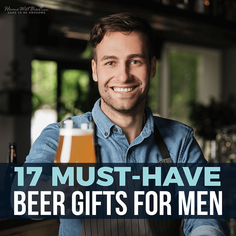 17 Must-Have Beer Gifts for Men