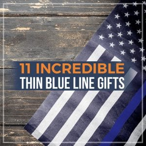 11 Incredible Thin Blue Line Gifts