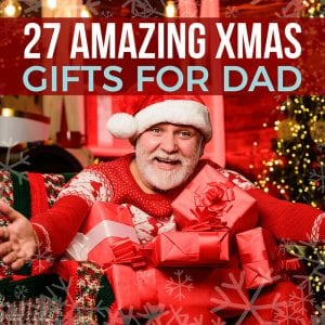 27 Amazing Xmas Gifts for Dad