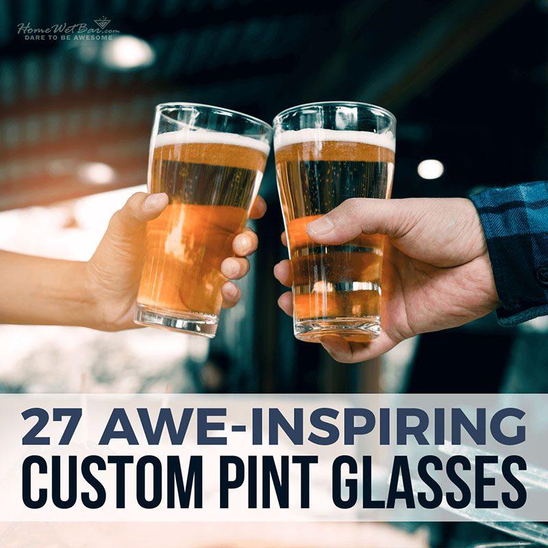 27 Awe-Inspiring Custom Pint Glasses