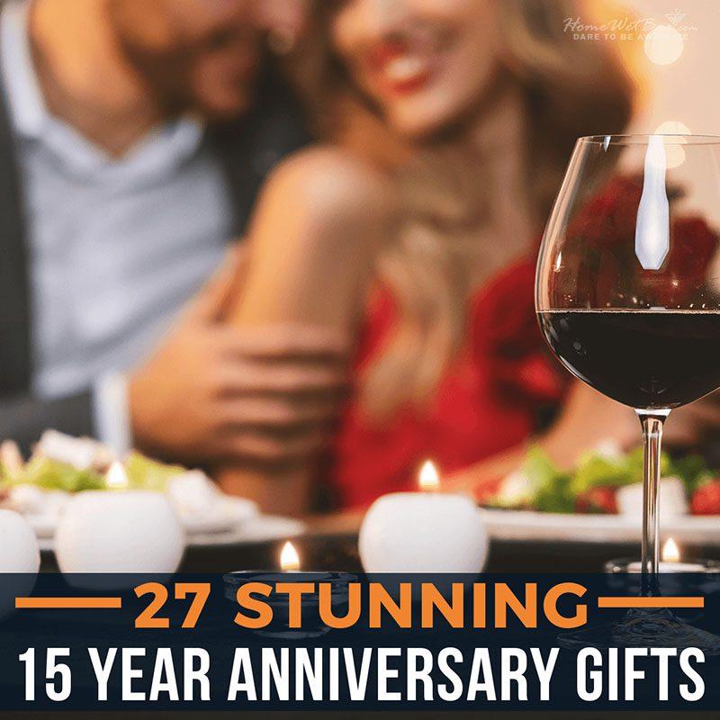 27 Stunning 15 Year Anniversary Gifts