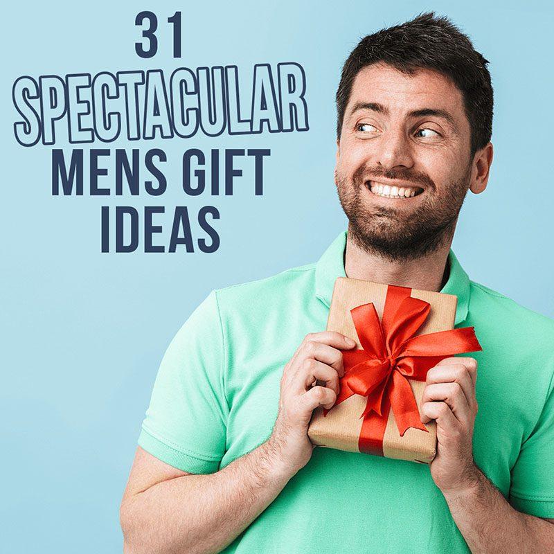 31 Spectacular Mens Gift Ideas