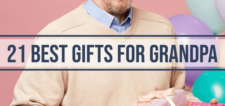 21 Best Gifts for Grandpa