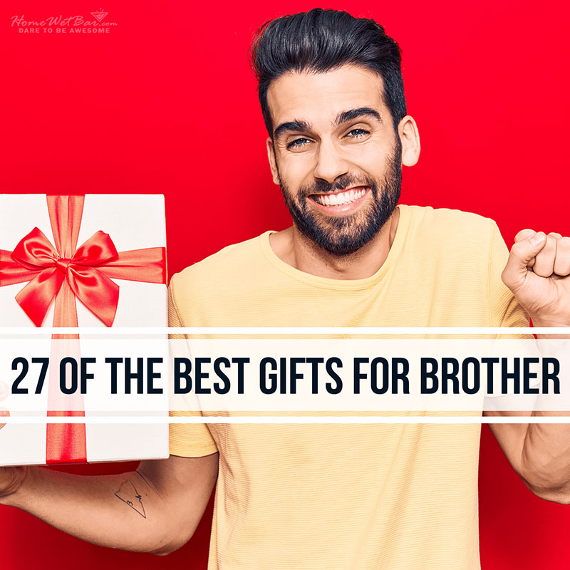 27 Of the Best Gifts for Brother
