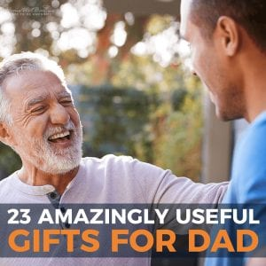 23 Amazingly Useful Gifts for Dad