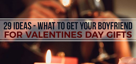29 Ideas - What to Get Your Boyfriend for Valentines Day Gifts