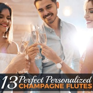 13 Perfect Personalized Champagne Flutes