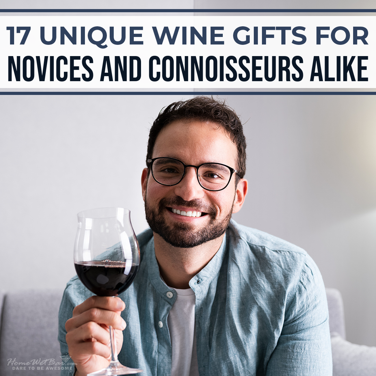 17 Unique Wine Gifts for Novices and Connoisseurs Alike