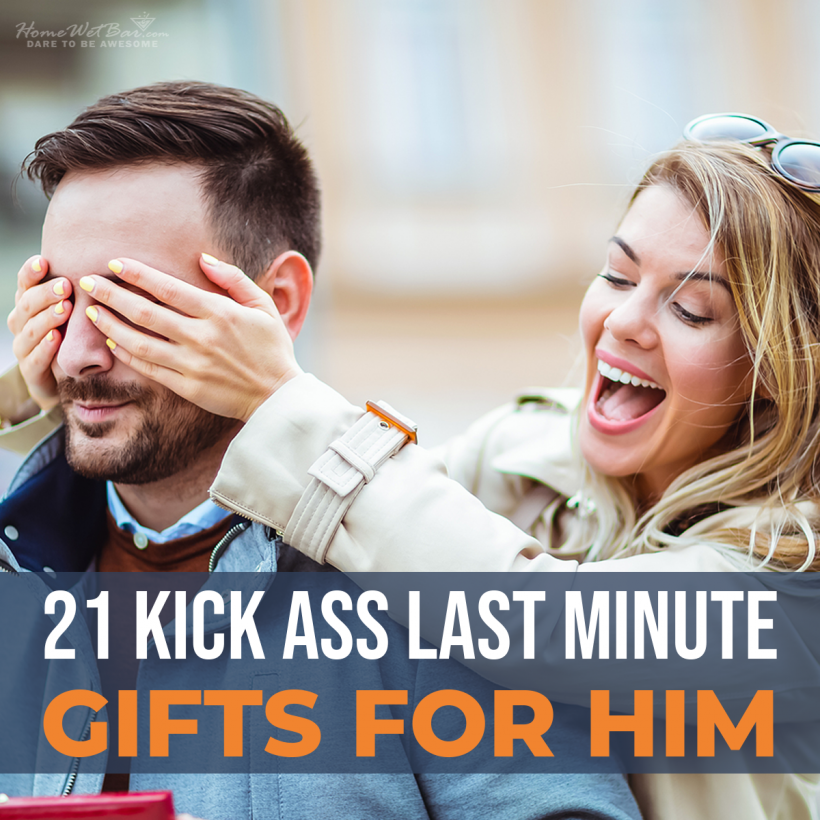 21 Kick Ass Last Minute Gifts for Him