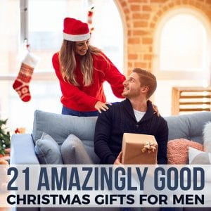21 Amazingly Good Christmas Gifts for Men