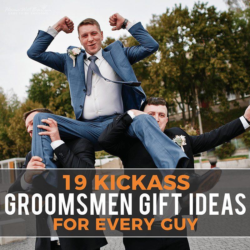19 Kickass Groomsmen Gift Ideas for Every Guy