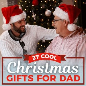 27 Cool Christmas Gifts for Dad