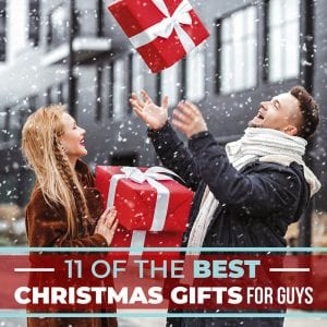 11 Of the Best Christmas Gifts for Guys
