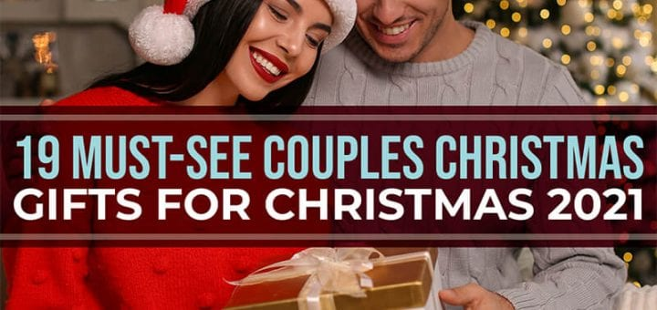 19 Must-See Couples Christmas Gifts for Christmas 2021