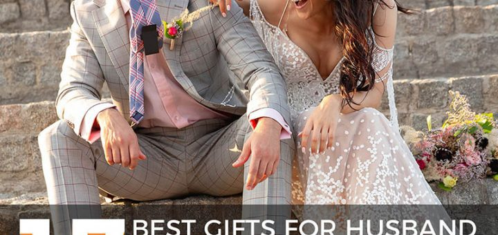 17 Best Gifts for Husband on Wedding Day