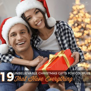 19 Unbelievable Christmas Gifts for Couples Who Have Everything